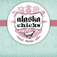 Alaska Chicks Vintage Home Market