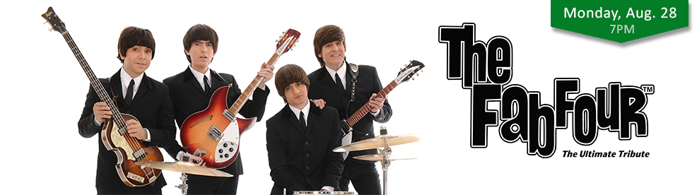 The Fab Four The Ultimate Tribute - August 28, 2017 • 7:00 pm