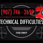 Technical Difficulties. Phones down. Please use 907.746.2699